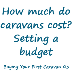How much do caravans cost? Setting a budget